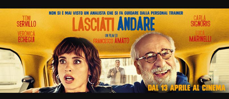 """""""Lasciati andare"""" un film di Francesco Amato, dal 13 aprile al cinema"""