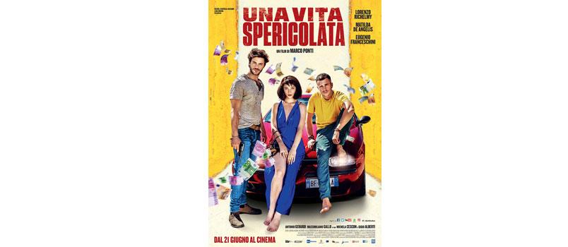 """""""Una Vita Spericolata"""" il nuovo film di Marco Ponti, al cinema dal 21 giugno"""