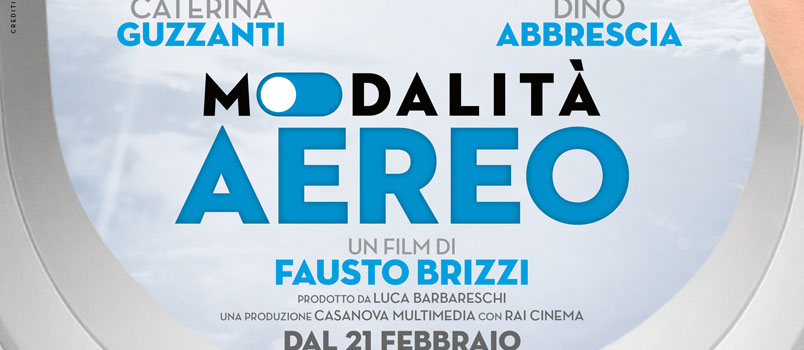 """""""Modalità aereo"""" il nuovo film di Fausto Brizzi, dal 21 febbraio al cinema"""
