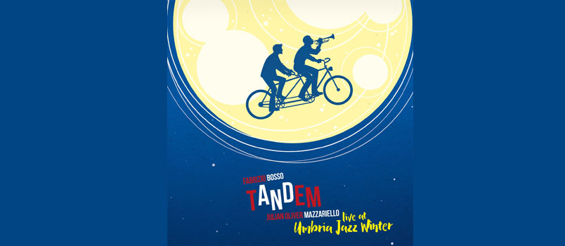 """""""Tandem live at Umbria Jazz Winter"""" è il nuovo album di Fabrizio Bosso e Julian Olivera Mazzariello"""