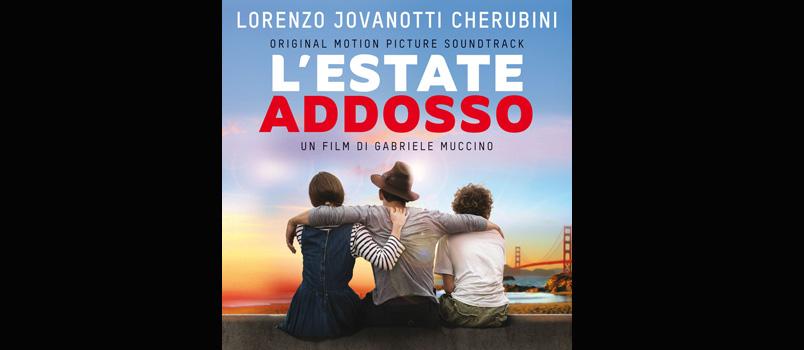 Arriva 'L'estate addosso' di Gabriele Muccino. La colonna sonora è di Jovanotti