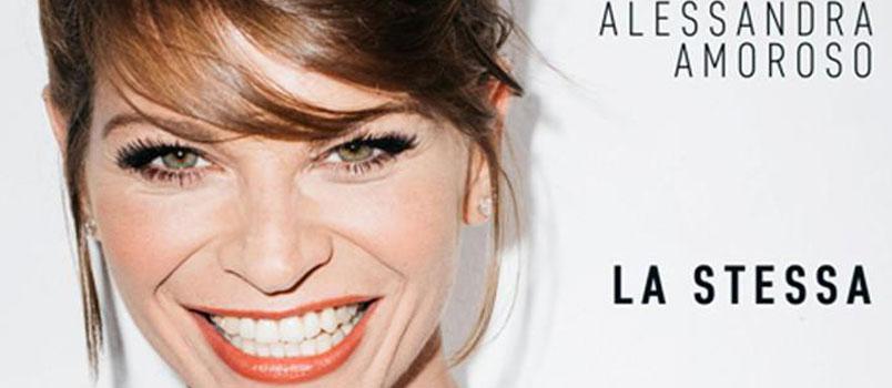 """Alessandra Amoroso: dal 12 agosto in radio il nuovo singolo """"La stessa"""""""